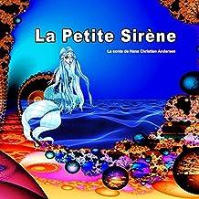 La Petite Sirène. Le conte de Hans Christian Andersen: Picture Book for Children. (French Edition)