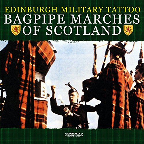 Bagpipe Marches Of Scotland (Digitally - Tattoo Military Edinburgh