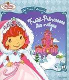 Fraisi-Princesses Des Neiges (Charlotte Aux Fraises)