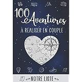 100 Aventures à réaliser en Couple: Journal à remplir : 100 choses à faire en amoureux + Liste Bonus de 200 idées   Cadeau or