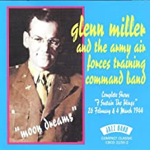 Glenn Miller & The Army Air Forces Training Command Band