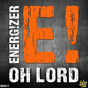 Energ!zer-Oh Lord