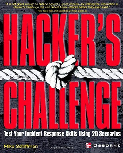 Hacker's Challenge: Test Your Incident Response Skills Using 20 Scenarios by Mike Schiffman (Conductor) � Visit Amazon's Mike Schiffman Page search results for this author Mike Schiffman (Conductor) (1-Oct-2001) Paperback