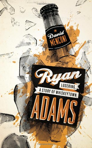 Ryan Adams: Losering, a Story of Whiskeytown (American Music Series)