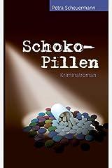Schoko-Pillen: Kriminalroman (Schoko-Krimis) Taschenbuch