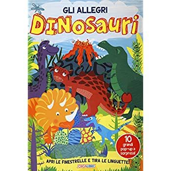Gli Allegri Dinosauri. Ediz. Illustrata