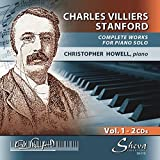 Works for Piano Solo Vol. 1 - Christopher Howell (2CD) by Charles Villiers Stanford