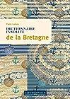 Dictionnaire insolite de la Bretagne