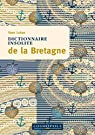 Dictionnaire insolite de la Bretagne par Lukas