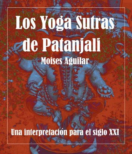 Los Yoga Sutras de Patanjali por Moises Aguilar