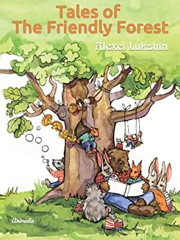 Tales of The Friendly Forest: Illustrated Fairy Tales (English Edition) par [Lukshin, Alexei]