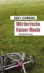Mörderische Kaiser-Route: Kriminalroman (Kriminalromane im GMEINER-Verlag)