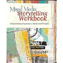 Mixed Media Storytelling Workbook: Art Journaling Inspiration, Words And Prompts (Art Journal Workbook)