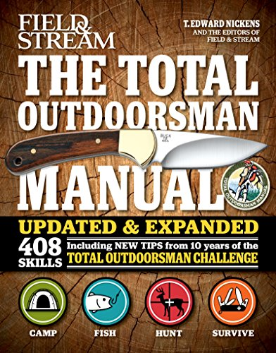 The Total Outdoorsman Manual: Updated and Expanded with 408 Skills (Field & Stream) (English Edition)
