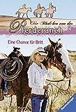 Die Mädchen von der Pferderanch 1: Eine Chance für Britt (Ravensburger Taschenbücher)