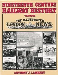Nineteenth Century Railway History Through the