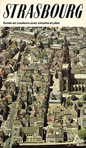 Strasbourg : Guide en couleurs avec circuits et plan (Delta 2000)