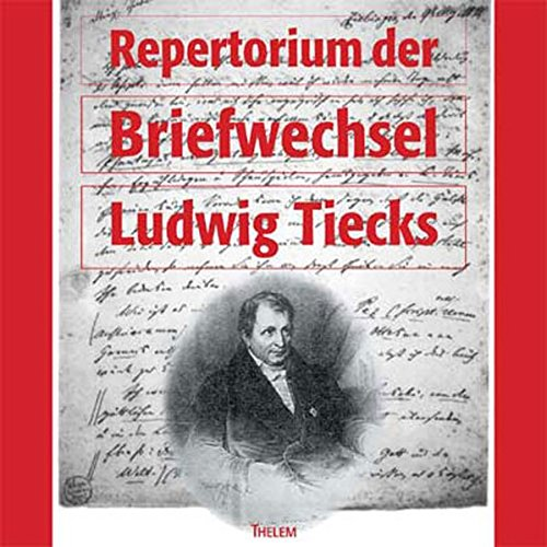 Repertorium der Briefwechsel Ludwig Tiecks, 1 CD-ROM