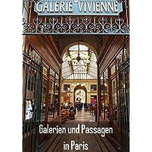 Galerien und Passagen in Paris (Wandkalender 2018 DIN A2 hoch): 13 romantische Aufnahmen aus den Galerien und Passagen in Paris (Monatskalender, 14 Seiten ) (CALVENDO Orte)
