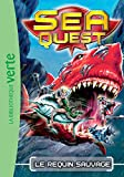 Sea Quest 04 - Le requin sauvage