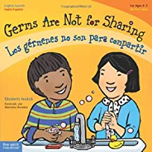 Germs Are Not for Sharing / Los g?menes no son para compartir (Best Behavior) (English and Spanish Edition) by Elizabeth Verdick (2011-04-01)