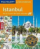 POLYGLOTT Reiseführer Istanbul zu Fuß entdecken: Auf 30 Touren die Stadt entdecken (POLYGLOTT zu Fuß entdecken) - Luise Sammann, Fatih Kanalici