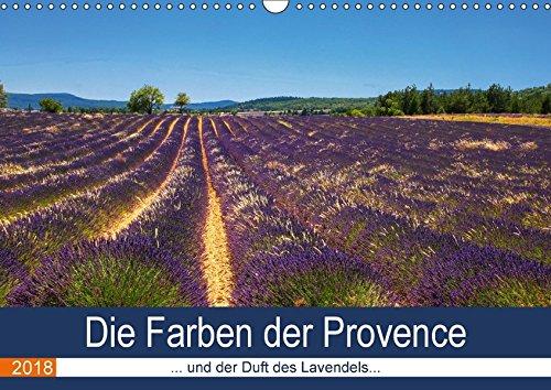 Die Farben der Provence... und der Duft des Lavendels... (Wandkalender 2018 DIN A3 quer): Tiefe sonnige Farben vermitteln den Duft und das Licht der ... [Kalender] [Apr 11, 2017] Dürr, Brigitte (Lavendel-home-duft)