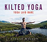 Kilted Yoga: yoga laid bare