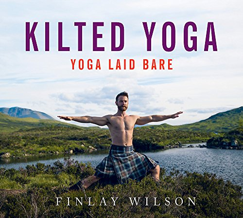 Kilted Yoga: yoga laid bare por Finlay Wilson