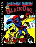 The Black Owl Archives Vol.1 (Public Domain Comics Archive Book 6)