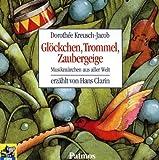 Glöckchen, Trommel, Zaubergeige. CD: Musikmärchen aus aller Welt - Dorothée Kreusch-Jacob