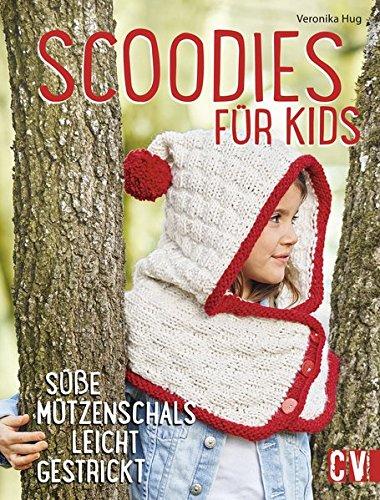 Scoodies für Kids: Süße Mützenschals leicht gestrickt