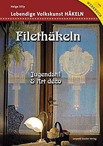 Filethäkeln: Jugendstil & Art déco (Filethäkeln Gardinen)
