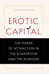 Erotic Capital: The Power of Attraction in the Boardroom and the Bedroom Hardcover