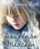 Das kleine Mädchen: Eine weihnachtliche Kurzgeschichte (German Edition)
