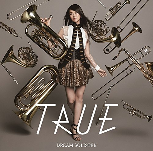 True - Hibike! Euphonium (Anime) Intro Theme Song: Dream Solister (Artist Edition) (CD+DVD) [Japan CD] LACM-14334 by True