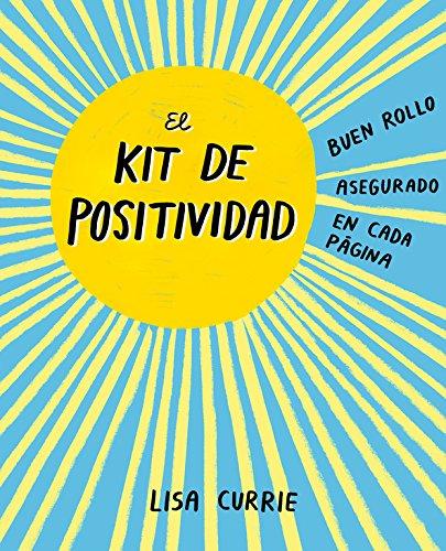 Portada del libro El kit de positividad: Buen rollo asegurado en cada página (OBRAS DIVERSAS)