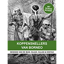 Koppensnellers van Borneo: Designs van de Iban, Dajak, Kajan & Kenyah
