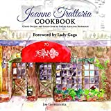 Joanne Trattoria Cookbook: Classic Recipes and Scenes from an Italian American Restaurant