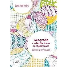 Geografia e interfaces de conhecimento: Debates contemporâneos sobre ciência, cultura e ambiente