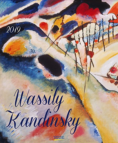 Wassily Kandinsky 2019: Kunstkalender mit Werken des Künstlers Wassily Kandinsky. Großer...