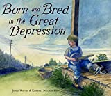Born and Bred in the Great Depression