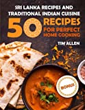 Sri Lanka recipes and traditional Indian cuisine. Cookbook: 50 recipes for perfect home cooking. Full color