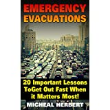 Emergency Evacuations: 20 Important Lessons ToGet Out Fast When it Matters Most!: (Survival Tactics) (Survival, Communication, Self Reliance) (English Edition)