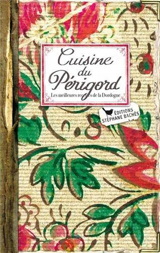 Cuisine du Périgord par  Régine Lorfeuvre-Audabram