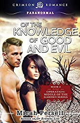 Of the Knowledge of Good and Evil: Book 2 in the Operation: Middle of the Garden series