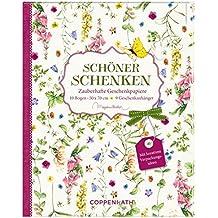 Geschenkpapier-Buch - Schöner schenken: Zauberhafte Geschenkpapiere