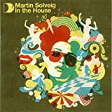 Songtexte von Martin Solveig - Martin Solveig in the House
