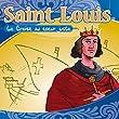 Saint Louis (Le Crois� au coeur juste - Racont� aux enfants)