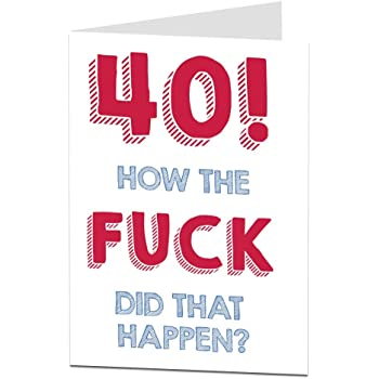 Adult Happy 40th Birthday Card Funny Rude For Brother Sister Mate BFF